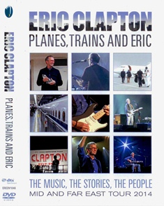 Eric Clapton  Planes Trains and Eric
